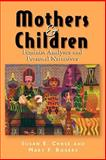Mothers and Children : Feminist Analyses and Personal Narratives, , 0813528763