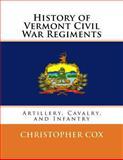 History of Vermont Civil War Regiments, Christopher Cox, 1492818763