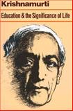Education and the Significance of Life, J. Krishnamurti, 0060648767