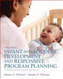 Infant and Toddler Development and Responsive Program Planning Plus Video-Enhanced Pearson EText -- Access Card, Wittmer, Donna S. and Petersen, Sandy, 013338876X