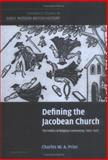 Defining the Jacobean Church : The Politics of Religious Controversy, 1603-1625, Prior, Charles W. A., 0521848768