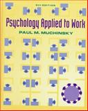 Psychology Applied to Work : An Introduction to Industrial and Organizational Psychology, Muchinsky, Paul M., 0534338763