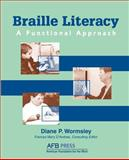 Braille Literacy : A Functional Approach, Wormsley, Diane P., 0891288767