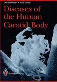 Diseases of the Human Carotid Body, Heath, Donald and Smith, Paul, 1447118766