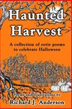 Haunted Harvest, Richard J Anderson, 149273876X