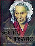 Seeing the Insane, Gilman, Sander, 1626548765