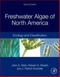 Freshwater Algae of North America : Ecology and Classification, , 0123858763