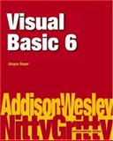Nitty Gritty Visual Basic 6, Bayer, Jurgen, 0201758768