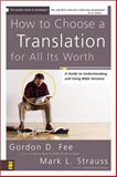 How to Choose a Translation for All Its Worth, Fee, Gordon D. and Strauss, Mark L., 0310278767