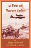 Air Power and Maneuver Warfare, Van Creveld Martin, 0898758769