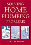 Solving Home Plumbing Problems, Gary Branson, 1552978761
