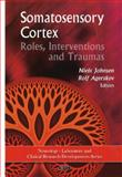 Somatosensory Cortex: Roles, Interventions and Traumas, , 1607418762