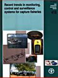 Recent Trends in Monitoring, Control and Surveillance Systems for Capture Fisheries 9789251048764
