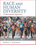 Race and Human Diversity : A Biocultural Approach, Anemone, Robert L., 0131838768