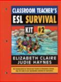 The Classroom Teacher's ESL Survival Kit, Elizabeth Claire and Judith L. Haynes, 0132998769