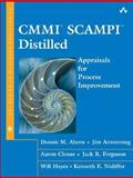 CMMI SCAMPI Distilled : Appraisals for Process Improvement, Ahern, Dennis M. and Armstrong, Jim, 0321228766