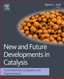 New and Future Developments in Catalysis : Hybrid Materials, Composites, and Organocatalysts, , 0444538763