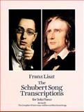The Schubert Song Transcriptions for Solo Piano, Franz Liszt, 0486288765