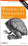 Windows XP Annoyances for Geeks : Tips, Secrets and Solutions, Karp, David A., 0596008767