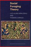 Social Foraging Theory, Giraldeau, Luc-Alain and Caraco, Thomas, 0691048762