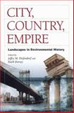 City, Country, Empire : Landscapes in Environmental History, , 0822958767