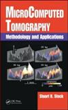 MicroComputed Tomography : Methodology and Applications, Stock, Stuart R., 1420058762