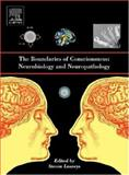 The Boundaries of Consciousness : Neurobiology and Neuropathology, , 0444528768