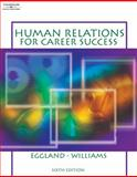 Human Relations for Career Success, Williams, John W. and Eggland, Steven A., 0538438762