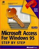 Microsoft Access for Windows 95 Step By Step : Learn to Build Great 32 Bit Databases, Catapult, Inc. Staff, 1556158769