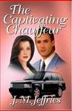 The Captivating Chauffeur, Jeffries, J. M., 1592798764