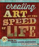 Creating Art at the Speed of Life, Pam Carriker, 1596688769