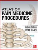 Atlas of Pain Medicine Procedures, Diwan, Sudhir and Staats, Peter, 0071738762