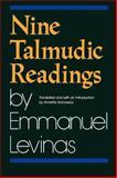 Nine Talmudic Readings by Emmanuel Levinas, Levinas, Emmanuel and Aronowicz, Annette, 0253208769
