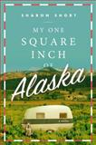 My One Square Inch of Alaska, Sharon Short, 0452298768