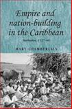 Empire and Nation-Building in the Caribbean : Barbados, 1937-1966, Chamberlain, Mary, 0719078768