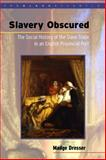 Slavery Obscured, Madge Dresser, 0826448763