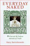 Everyday Naked, Mary Bartnikowski, 0890878765