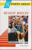 Sports Great Muggsy Bogues, George R. Rekela, 0894908766