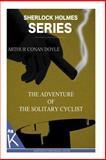 The Adventure of the Solitary Cyclist, Arthur Conan Doyle, 1499348762