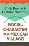 Social Character in a Mexican Village, Fromm, Erich and Maccoby, Michael, 1560008768