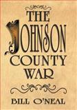 The Johnson County War, Bill O'Neal, 1571688765