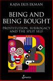 Being and Being Bought : Prostitution, Surrogacy and the Split Self, Ekman, Kajsa Ekis, 1742198767