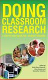 Doing Classroom Research : A Step-by-Step Guide for Student Teachers, Elton-Chalcraft, Sally and Hansen, Alice, 0335228763