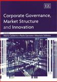 Corporate Governance, Market Structure and Innovation, Mario Calderini, Paola Garrone, Maurizio Sobrero, 1840648767
