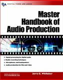 Master Handbook of Audio Production, Whitaker, Jerry, 0071408762