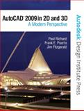 AutoCAD 2009 in 2D And 3D : A Modern Perspective, Richard, Paul F. and Fitzgerald, Jim, 0138138761