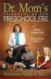Dr. Mom's Prescription for Preschoolers, Marianne R. Neifert, 031022876X