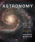 Astronomy : A Beginner's Guide to the Universe, Chaisson, Eric and McMillan, Steve, 0321598768
