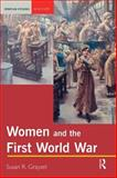 Women and the First World War, Grayzel, Susan R., 0582418763
