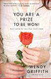 You Are a Prize to Be Won!, Wendy Griffith, 0830768769